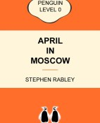 April in Moscow - Stephen Rabley portada