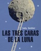 Las tres caras de la luna - Sally Gardner