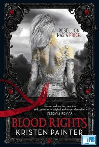Blood Rights - Kristen Painter portada