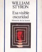 Esa visible oscuridad - William Styron portada
