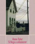 Si llega a amanecer - Anne Tyler portada