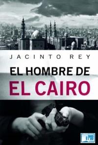 El hombre de El Cairo - Jacinto Rey portada