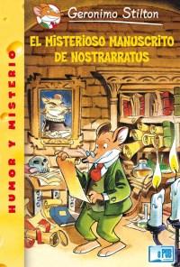 El misterioso manuscrito de Nostrarratus - Geronimo Stilton portada