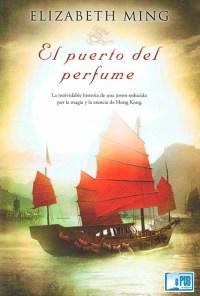 El puerto del perfume - Elizabeth Ming portada