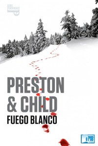 Fuego blanco - Douglas Preston & Lincoln Child portada
