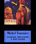 Gaspar, Melchor y Baltasar - Michel Tournier portada