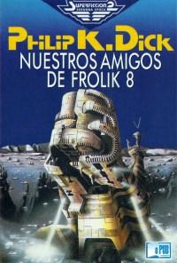 Nuestros amigos de Frolik 8 - Philip K. Dick portada
