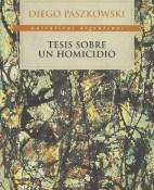 Tesis sobre un homicidio - Diego Paszkowski portada
