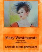 Lejos de ti esta primavera - Mary Westmacott portada