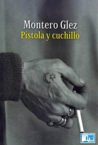 Pistola y cuchillo - Montero Glez portada