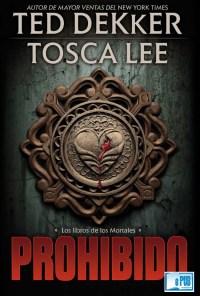 Prohibido - Ted Dekker & Tosca Lee portada