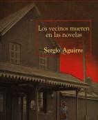 Los vecinos mueren en las novelas - Sergio Aguirre portada