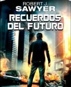 Recuerdos del futuro - Robert J. Sawyer portada