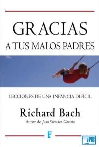 Gracias a tus malos padres - Richard Bach portada