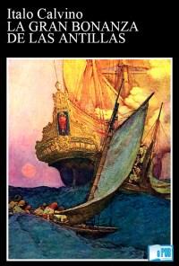 La gran bonanza de las Antillas - Italo Calvino portada