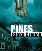 Pines - Blake Crouch portada