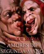 Amores de segunda mano - Enrique Serna portada
