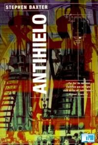 Antihielo - Stephen Baxter portada