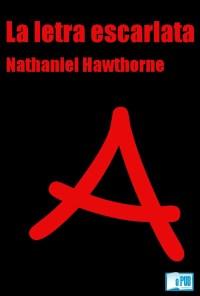 La letra escarlata - Nathaniel Hawthorne portada