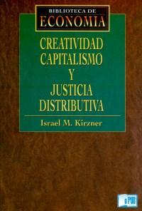 Creatividad, capitalismo y justicia distributiva - Israel Kirzner portada