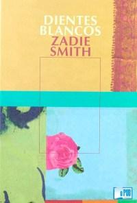 Dientes blancos - Zadie Smith portada
