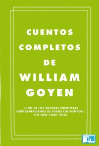Cuentos completos - William Goyen portada