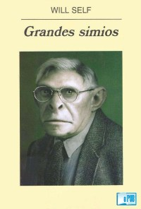 Grandes simios - Will Self portada