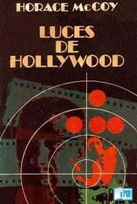 Luces de Hollywood - Horace McCoy portada