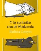 Y las cucharillas eran de Woolworths - Barbara Comyns portada