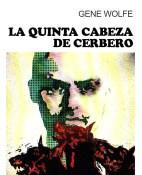 La quinta cabeza de Cerbero - Gene Wolfe portada