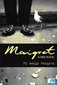 Mi amigo Maigret - Georges Simenon portada