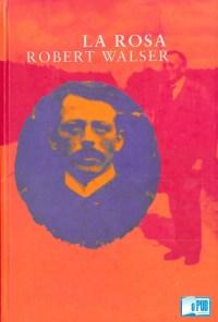 La rosa - Robert Walser portada