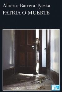 Patria o muerte - Alberto Barrera Tyszka portada