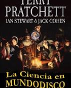 La ciencia en MundoDisco - Terry Pratchet, Ian Stewart y Jack Cohen