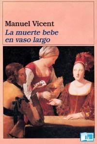 La muerte bebe en vaso largo - Manuel Vicent portada