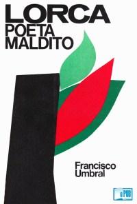 Lorca, poeta maldito - Francisco Umbral portada