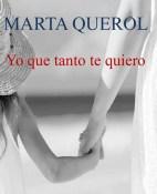 Yo que tanto te quiero - Marta Querol portada
