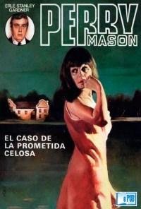 El caso de la prometida celosa - Erle Stanley Gardner portada