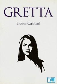 Gretta - Erskine Caldwell portada