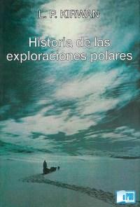 Historia de las exploraciones polares - Laurence Patrick Kirwan portada