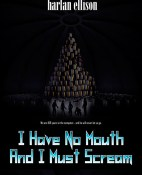 I have no mouth, and i must scream - Harlan Ellison portada