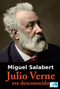 Julio Verne, ese desconocido - Miguel Salabert portada