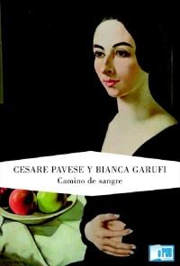 Camino de sangre - Cesare Pavese y Bianca Garufi portada