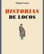 Historias de locos - Miguel Sawa portada