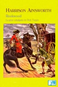 Rookwood. La gran cabalgada de Dick Turpin - Harrison Ainsworth portada