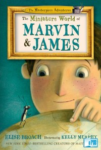 The Miniature World of Marvin & James - Elise Broach portada