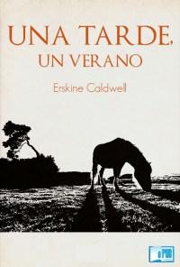 Una tarde, un verano - Erskine Caldwell portada