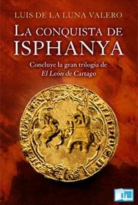 La conquista de Isphanya - Luis de la Luna Valero portada