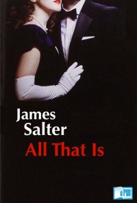 All that is - James Salter portada