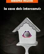 La casa dels intercanvis - Alberto Mussa portada